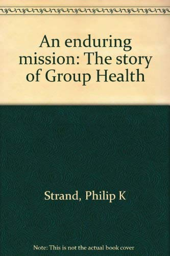 9780962903502: An enduring mission: The story of Group Health