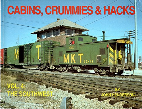 Cabins, Crummies & Hacks, Vol. 4, the Southwest: Henderson, John
