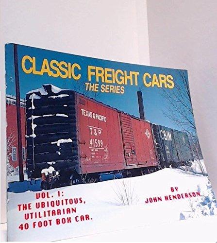 9780962903762: 001: Classic Freight Cars, Vol. 1: 40 Foot Box Cars