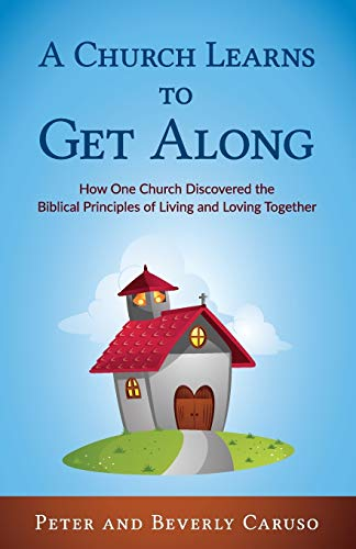 9780962903830: A Church Learns to Get Along: How One Church Learned the Biblical Principles of Living and Loving Together