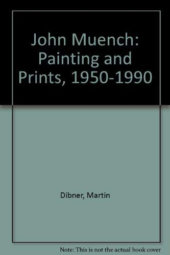 John Muench: Painting and Prints, 1950-1990 (096290550X) by Martin Dibner