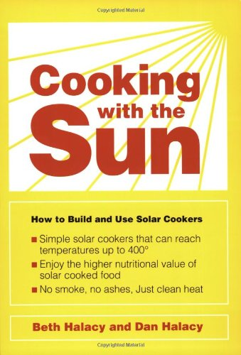 9780962906923: Cooking With the Sun: How to Build and Use Solar Cookers