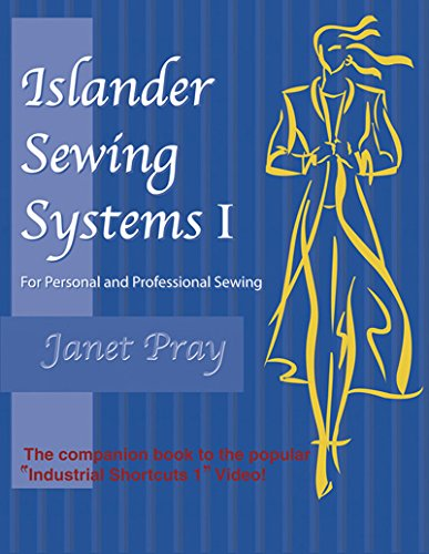 Islander Sewing Systems I: For Personal and Professional Sewing: Pray, Janet