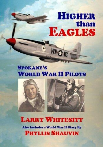 Higher Than Eagles: Spokane's World War II Pilots: Whitesitt, Larry