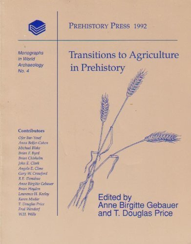 9780962911033: Transitions to Agriculture in Prehistory (Monographs in World Archaeology)