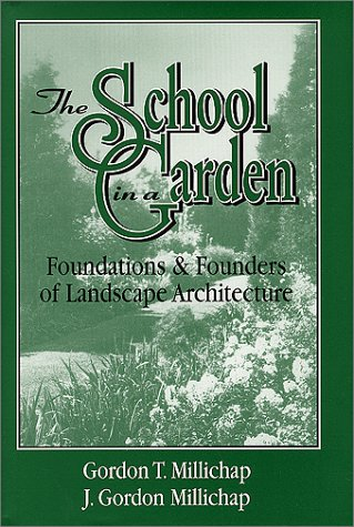 9780962911521: The School in a Garden : Foundations & Founders of Landscape Architecture