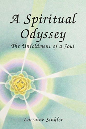 A Spiritual Odyssey : The Unfoldment of: Lorraine Sinkler
