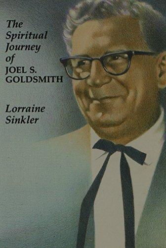 The Spiritual Journey of Joel S. Goldsmith: Sinkler, Lorraine