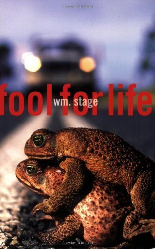 Fool For Life: Wm. Stage