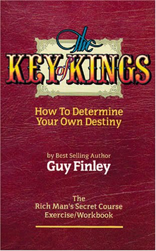 9780962912733: The Key of Kings: How to Determine Your Own Destiny ( The Rich Man's Secret Course Exercise/Workbook)