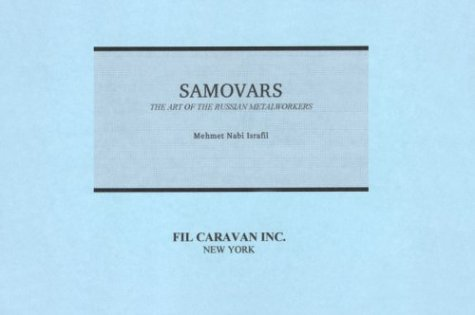 9780962913808: Samovars: The Art of the Russian Metalworkers