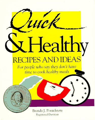 9780962916007: Quick & Healthy Recipes and Ideas : For People Who Say They Don't Have Time to Cook Healthy Meals, 1st Edition