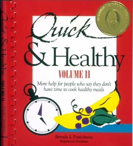 9780962916014: Quick & Healthy Volume II: More Help for People Who Say They Don't Have Time to Cook Healthy Meals, 1st Edition (Plastic comb)