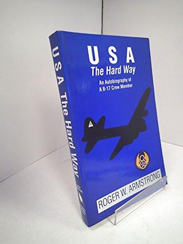 9780962916113: USA the Hard Way: An Autobiography of a B-17 Crew Member