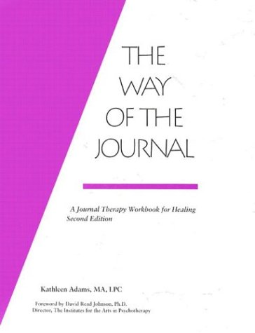 9780962916427: The Way of the Journal: A Journal Therapy Workbook for Healing