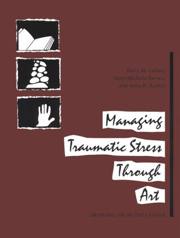 9780962916472: Managing Traumatic Stress Through Art: Drawing from the Center