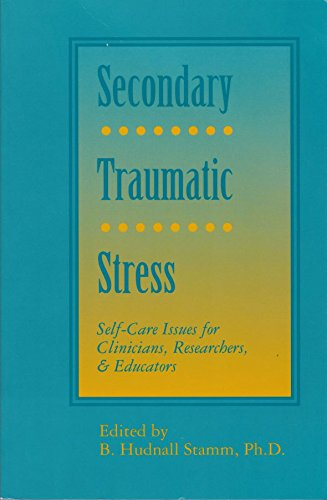 9780962916496: Secondary Traumatic Stress: Self-Care Issues for Clinicians, Researchers, and Educators