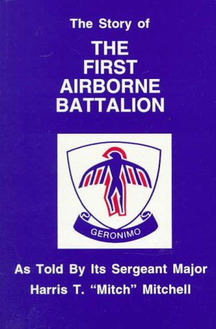 The Story of the First Airborne Battalion: Mitchell, Harris T.