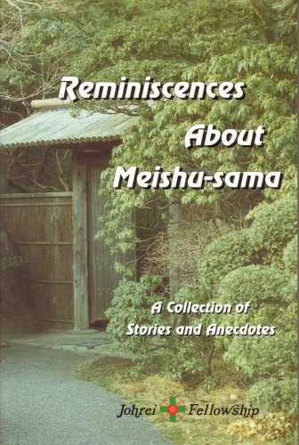 Reminiscences About Meishu-sama (A Collection Of Stories and Ancedotes): Rev. Tad Imuta