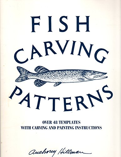 9780962918612: Fish Carving Patterns: Over Forty-Eight Templates With Carving & Painting Instructions