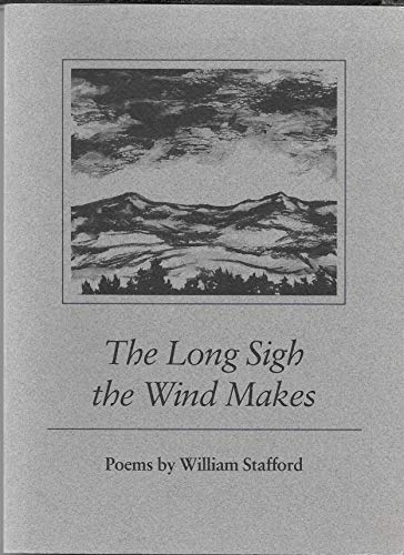 9780962919404: The Long Sigh the Wind Makes: Poems by William Stafford