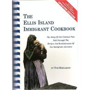 The Ellis Island Immigrant Cookbook: Bernardin, Tom