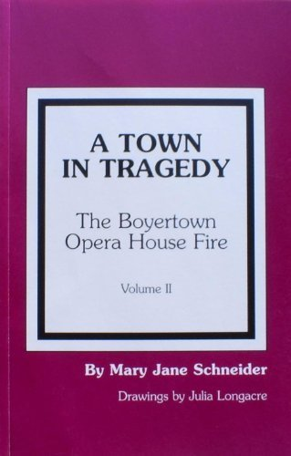 9780962921810: A Town in Tragedy (The Boyertown Opera House Fire)