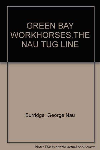Green Bay Workhorses: The Nau Tug Line: George Nau Burridge