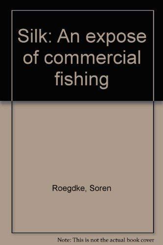 Silk: An expose of commercial fishing: Roegdke, Soren