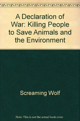 9780962925979: A Declaration of War: Killing People to Save Animals and the Environment