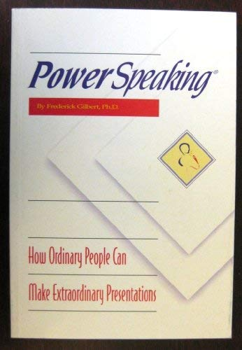 9780962927263: Powerspeaking : How Ordinary People Can Make Exttaordinary Presentations
