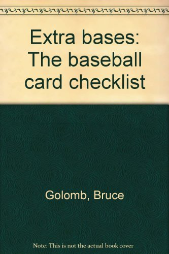 Extra bases: The baseball card checklist: Golomb, Bruce