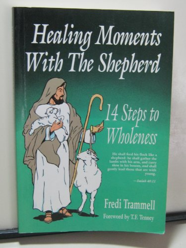 9780962928635: Healing Moments With The Shepherd: 14 Steps to Wholeness