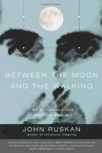 9780962929519: Between the Moon and the Walking: An Excursion into Emotion and Art