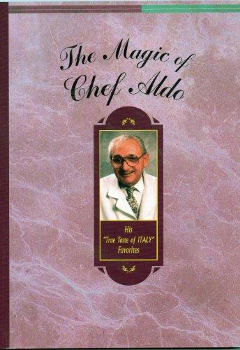 The Magic of Chef Aldo: His True: Aldo Ottaviani, Tom