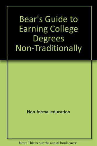 9780962931208: Bear's guide to earning college degrees non-traditionally (Bears' Guide to Earning Degrees by Distance Learning)