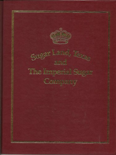 Sugar Land Texas and the Imperial Sugar: Robert M. Armstrong