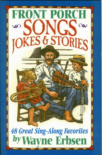 Front Porch Songs, Jokes & Stories: 48: Erbsen, Wayne