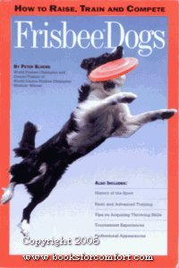 9780962934605: Frisbee Dogs: How to Raise, Train and Compete