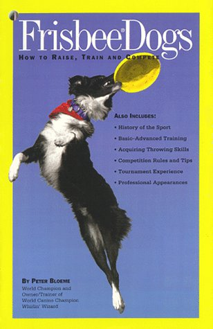 9780962934629: Frisbee Dogs: How to Raise, Train and Compete