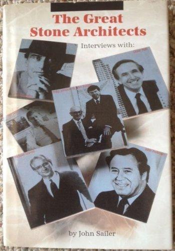 9780962935503: The Great Stone Architects: Interviews With Philip Johnson, John Burgee, Michael Graves, Cesar Pelli, Helmut Jahn, John Portman and Der Scott