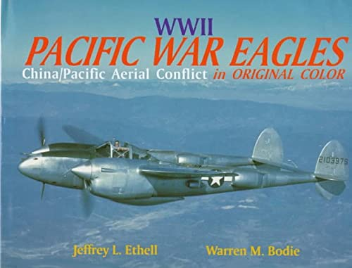 World War II Pacific War Eagles: China/Pacific Aiir War in Original Color (096293593X) by Warren M. Bodie