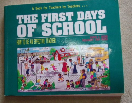 9780962936005: The First Days of School:  How to Be an Effective Teacher