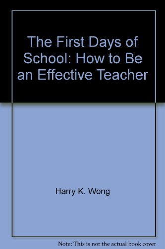 9780962936012: The First Days of School: How to Be an Effective Teacher by Harry K. Wong; Ro...