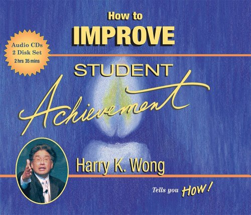 How to Improve Student Achievement (1): Harry K. Wong