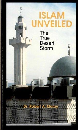 9780962939402: Islam Unveiled: The True Desert Storm