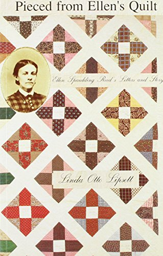 9780962939907: Pieced from Ellen's Quilt: Ellen Spaulding Reed's Letters and Story