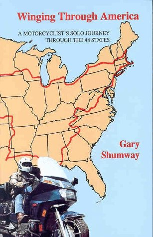 WINGING THROUGH AMERICA A Motorcyclist's Solo Journey Through the 48 States
