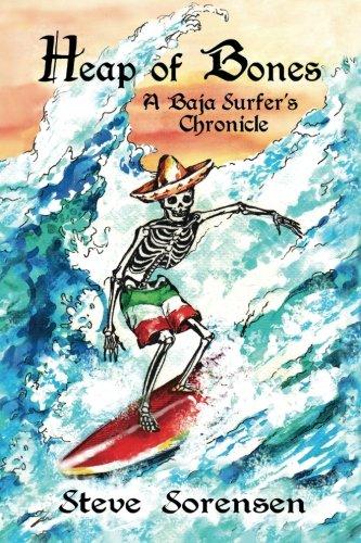 9780962941870: Heap of Bones: A Baja Surfer's Chronicle