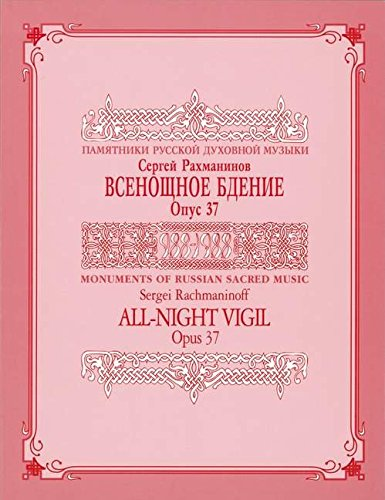 All Night Vigil, Opus 37 : Monuments: Sergei Rachmaninoff